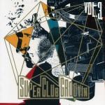 super-club-groovin-vol3