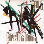 super-club-groovin-vol5