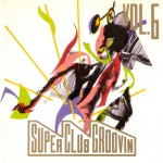 super-club-groovin-vol6