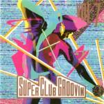 super-club-groovin-vol7