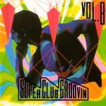 super-club-groovin-vol8